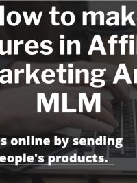 HOW TO MAKE 7FIGURES IN AFFILIATE MARKETING AND MLM